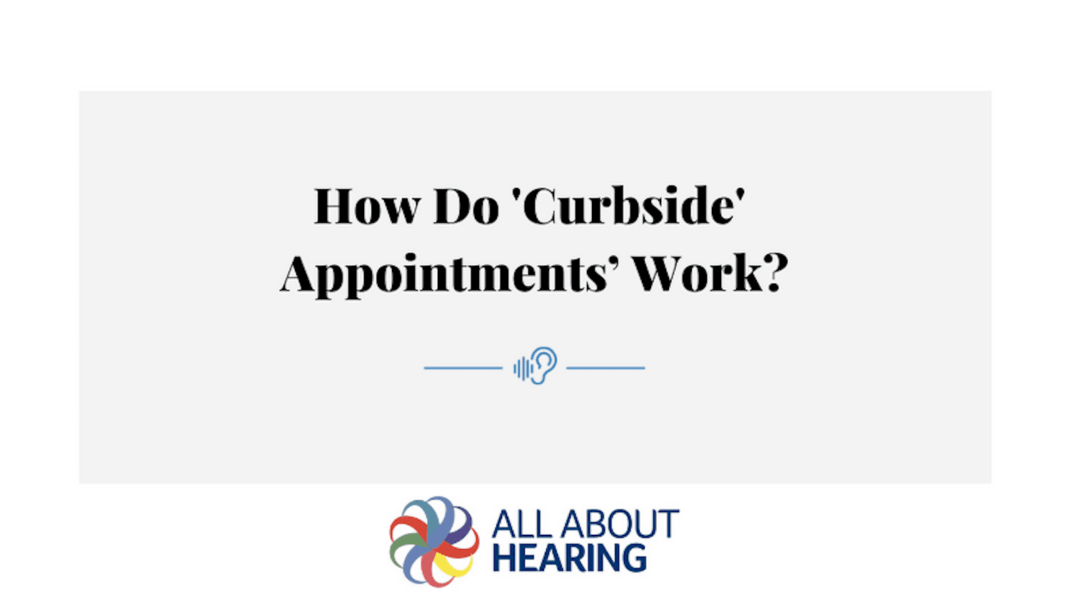 All About Hearing Curbside