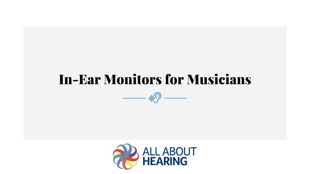 In-Ear Monitors for Musicians